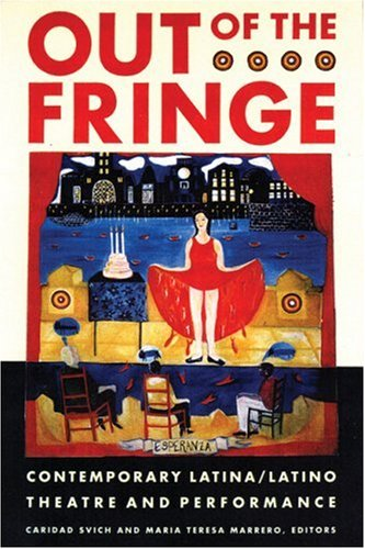 Out of the Fringe Contemporary Latina/o Theatre and Performance  2000 edition cover