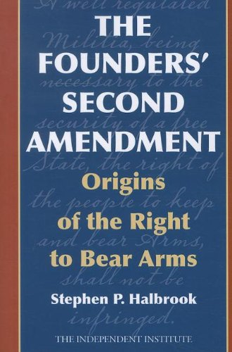 Founders' Second Amendment Origins of the Right to Bear Arms N/A edition cover