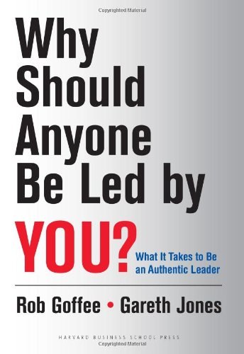 Why Should Anyone Be Led by You? What It Takes to Be an Authentic Leader  2006 edition cover