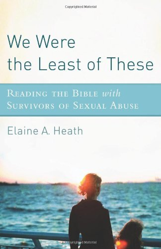 We Were the Least of These Reading the Bible with Survivors of Sexual Abuse  2011 edition cover