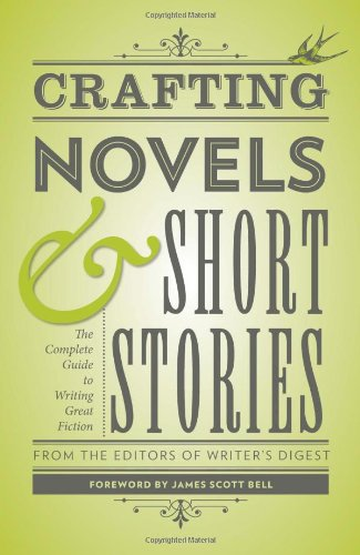 Crafting Novels and Short Stories The Complete Guide to Writing Great Fiction  2012 edition cover