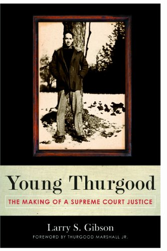 Young Thurgood The Making of a Supreme Court Justice  2012 edition cover