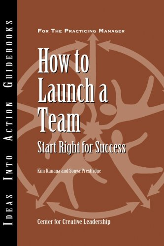 How to Launch a Team Start Right for Success  2007 edition cover