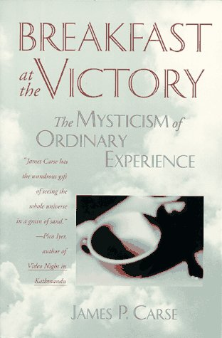 Breakfast at the Victory The Mysticism of Ordinary Experience N/A edition cover