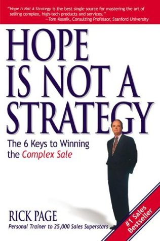 Hope Is Not a Strategy The 6 Keys to Winning the Complex Sale  2003 edition cover
