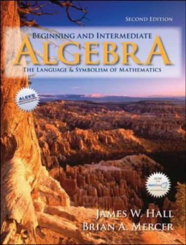 Beginning and Intermediate Algebra The Language and Symbolism of Mathematics 2nd 2008 (Revised) edition cover