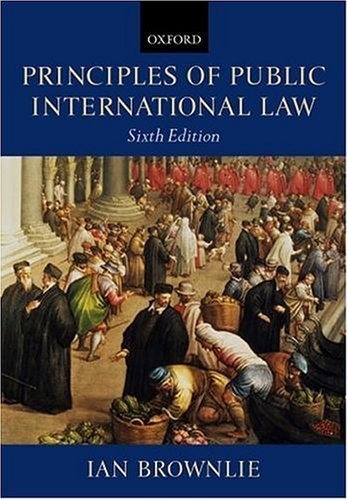 Principles of Public International Law  6th 2003 (Revised) 9780199260713 Front Cover