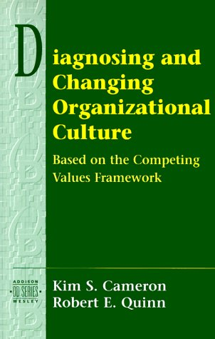 Diagnosing and Changing Organizational Culture Based on the Competing Values Framework  1998 edition cover