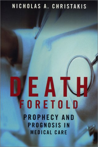 Death Foretold Prophecy and Prognosis in Medical Care  2001 edition cover
