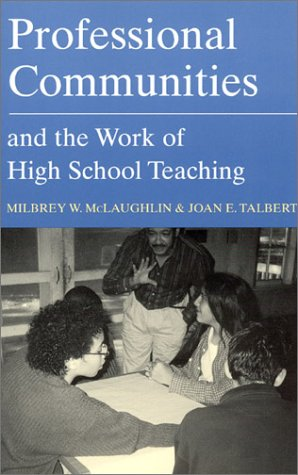 Professional Communities and the Work of High School Teaching   2001 edition cover