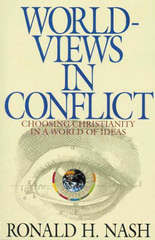 Worldviews in Conflict Choosing Christianity in the World of Ideas  1992 edition cover
