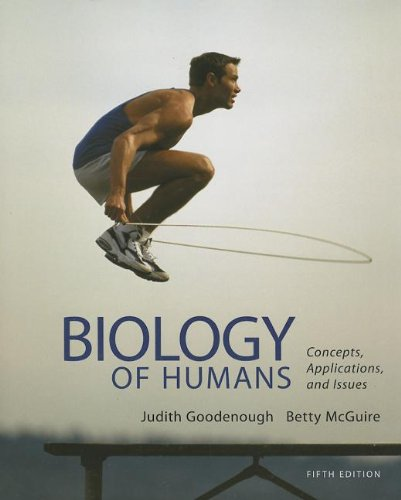 Biology of Humans Concepts, Applications, and Issues 5th 2014 9780321821713 Front Cover