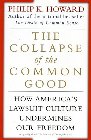 Collapse of the Common Good How America's Lawsuit Culture Undermines Our Freedom N/A edition cover