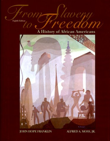From Slavery to Freedom A History of African Americans (Eighth Edition) 8th 2000 9780375406713 Front Cover
