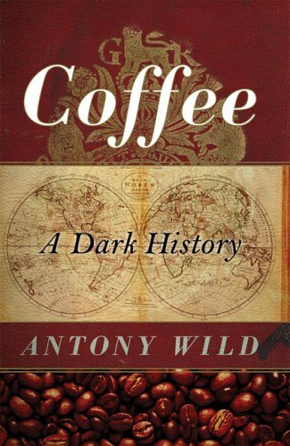 Coffee A Dark History  2005 9780393060713 Front Cover