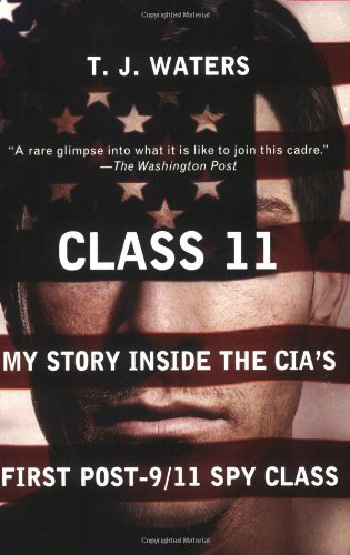 Class 11 My Story Inside the CIA's First Post-9/11 Spy Class N/A edition cover