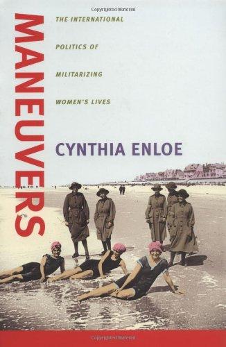Maneuvers The International Politics of Militarizing Women's Lives  2000 edition cover