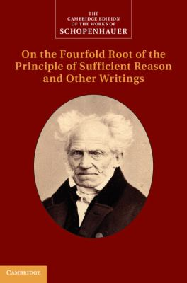 Schopenhauer On the Fourfold Root of the Principle of Sufficient Reason and Other Writings  2012 9780521872713 Front Cover