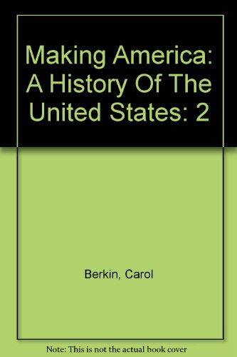 Making America : Used with ... Berkin-Making America: A History of the United States 3rd 2003 9780618190713 Front Cover
