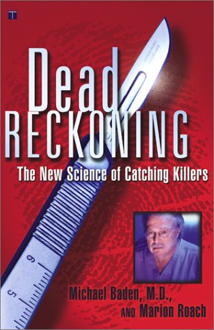 Dead Reckoning The New Science of Catching Killers  2001 (Reprint) edition cover