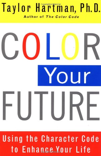 Color Your Future Using the Character Code to Enhance Your Life  2000 edition cover