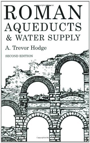 Roman Aqueducts and Water Supply  2nd 2002 9780715631713 Front Cover