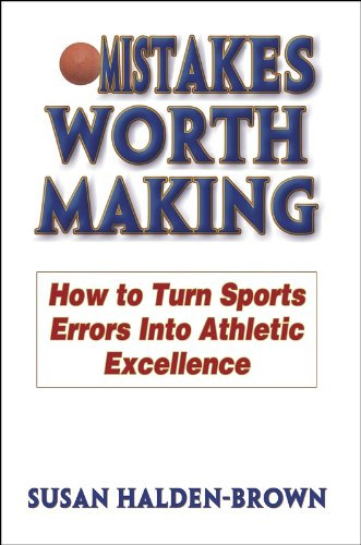 Mistakes Worth Making How to Turn Sports Errors into Athletic Excellence  2003 edition cover