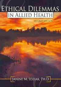 Ethical Dilemmas in Allied Health  2nd 2009 (Revised) edition cover