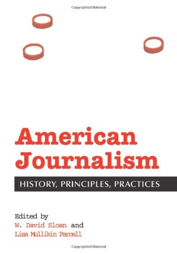 American Journalism History, Principles, Practices  2002 edition cover