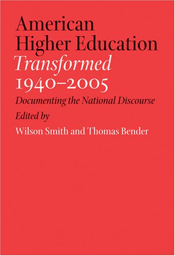 American Higher Education Transformed, 1940-2005 Documenting the National Discourse  2007 edition cover
