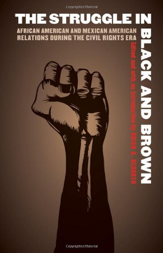 Struggle in Black and Brown African American and Mexican American Relations During the Civil Rights Era  2011 edition cover