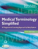 Medical Terminology Simplified: A Programmed Learning Approach by Body System  2014 9780803639713 Front Cover