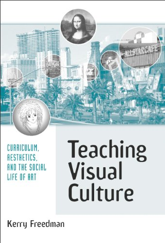 Teaching Visual Culture Curriculum, Aesthetics, and the Social Life of Art  2003 edition cover
