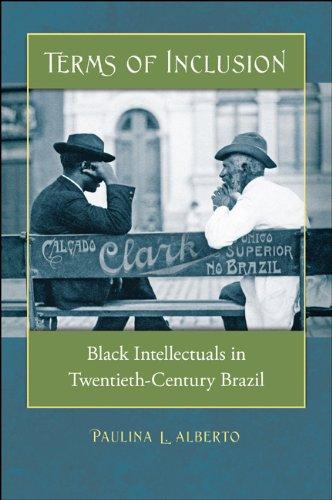 Terms of Inclusion Black Intellectuals in Twentieth-Century Brazil  2011 edition cover