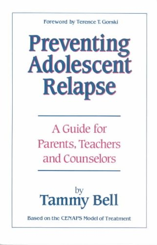 Preventing Adolescent Relapse, a Guide for Parents, Teachers, and Counselors  N/A edition cover