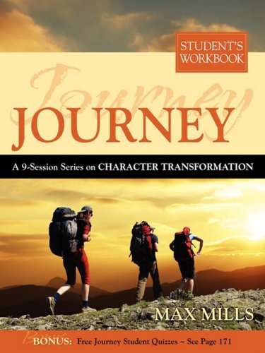 Journey A 9-Session Series on Character Transformation: Student's Workbook N/A 9780981935713 Front Cover