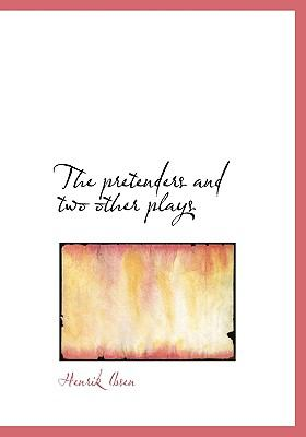 Pretenders and Two Other Plays N/A 9781115364713 Front Cover