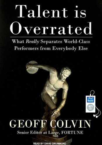 Talent is Overrated: What Really Separates World-Class Performers from Everybody Else  2008 edition cover