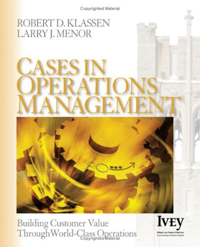 Cases in Operations Management Building Customer Value Through World-Class Operations  2006 edition cover