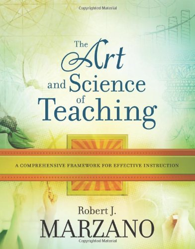 Art and Science of Teaching A Comprehensive Framework for Effective Instruction  2007 9781416605713 Front Cover