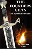 Founders Gifts: the Symbiotic Sword  N/A 9781491264713 Front Cover