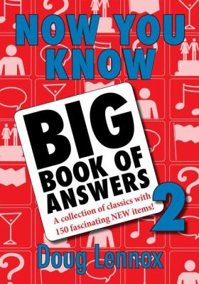 Now You Know Big Book of Answers 2 A Collection of Classics with 150 Fascinating New Items  2008 9781550028713 Front Cover