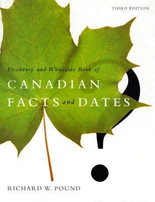 Fitzhenry and Whiteside Book of Canadian Facts and Dates  3rd 2003 (Revised) 9781550411713 Front Cover