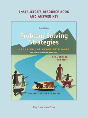 Problem Solving Strategies : Crossing the River with Dogs and Other Mathematical Adventures 2nd (Teachers Edition, Instructors Manual, etc.) 9781559533713 Front Cover