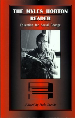 Myles Horton Reader Education for Social Change  2003 edition cover