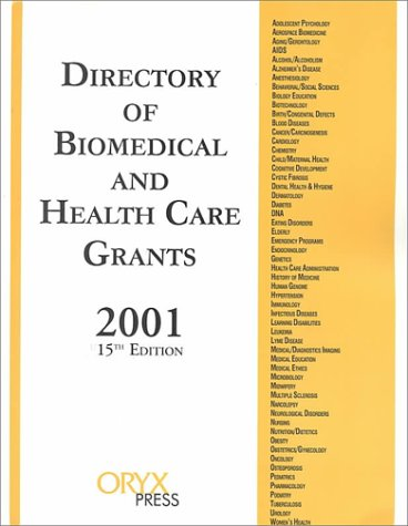 Directory of Biomedical and Health Care Grants 2001  15th 2001 9781573562713 Front Cover