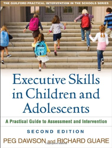Executive Skills in Children and Adolescents A Practical Guide to Assessment and Intervention 2nd 2010 (Revised) edition cover