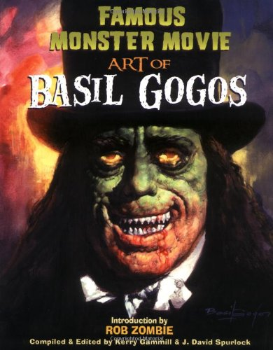 Famous Monster Movie Art of Basil Gogos   2005 edition cover