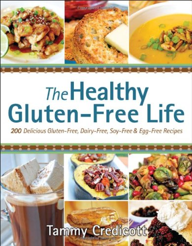 Healthy Gluten-Free Life 200 Delicious Gluten-Free, Dairy-Free, Soy-Free and Egg-Free Recipes!  2012 9781936608713 Front Cover