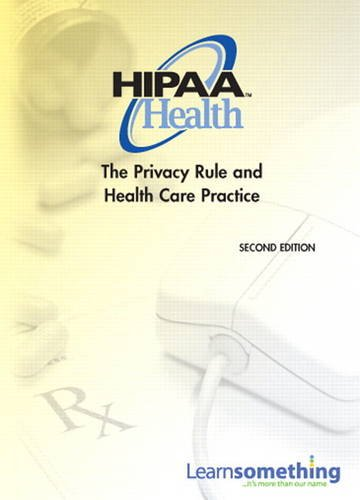 Privacy Rule and Health Care Practice  2nd 2011 edition cover